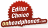 Editor Choice Onheadphones.com